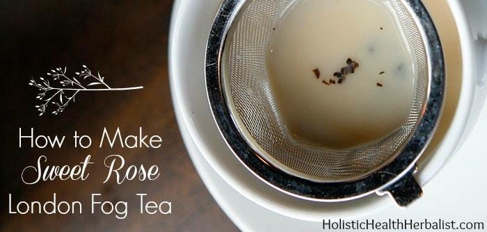 How to make sweet rose london fog tea holistic health herbalist how to make a sweet rose london fog tea solutioingenieria Images